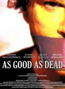 Смотреть онлайн Хорош настолько, насколько мёртв / As Good as Dead (2010)